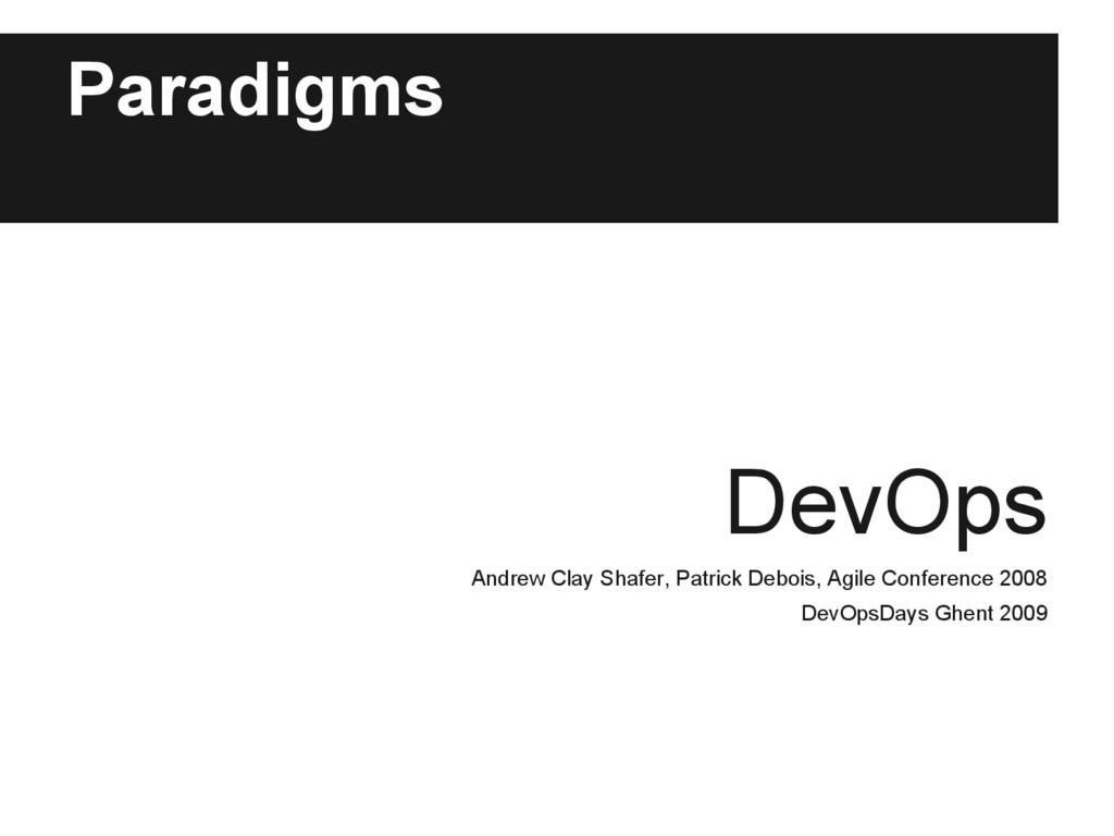 Paradigms DevOps Andrew Clay Shafer, Patrick De...