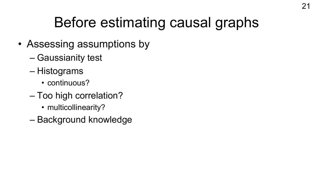 Before estimating causal graphs • Assessing ass...