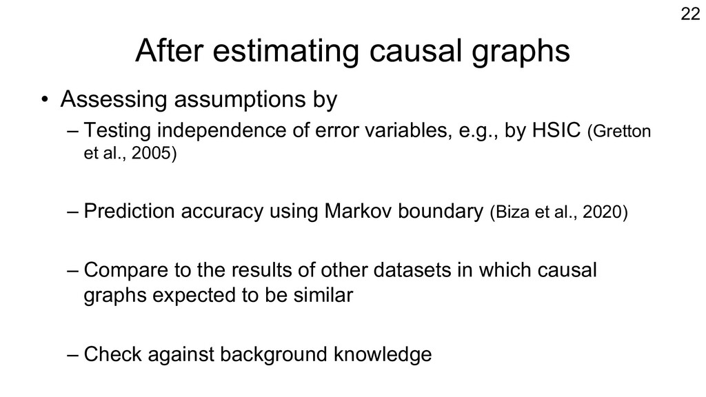 After estimating causal graphs • Assessing assu...