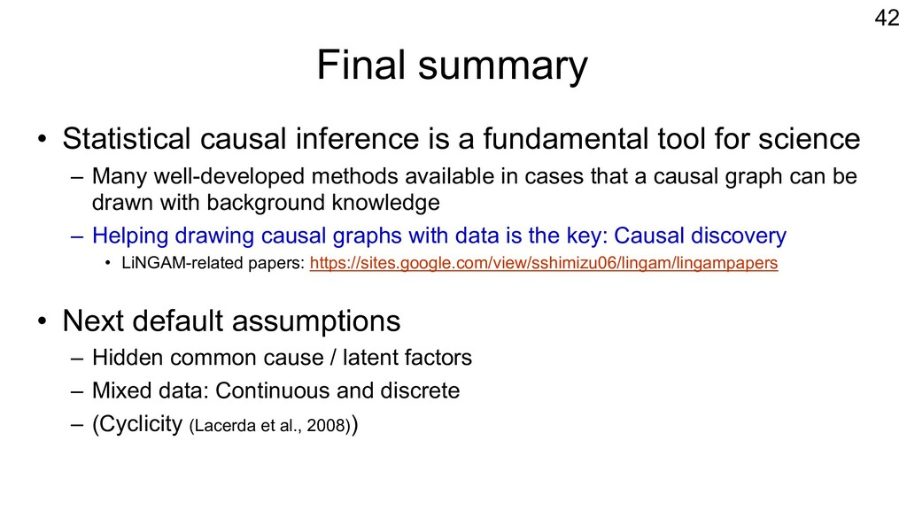 Final summary • Statistical causal inference is...