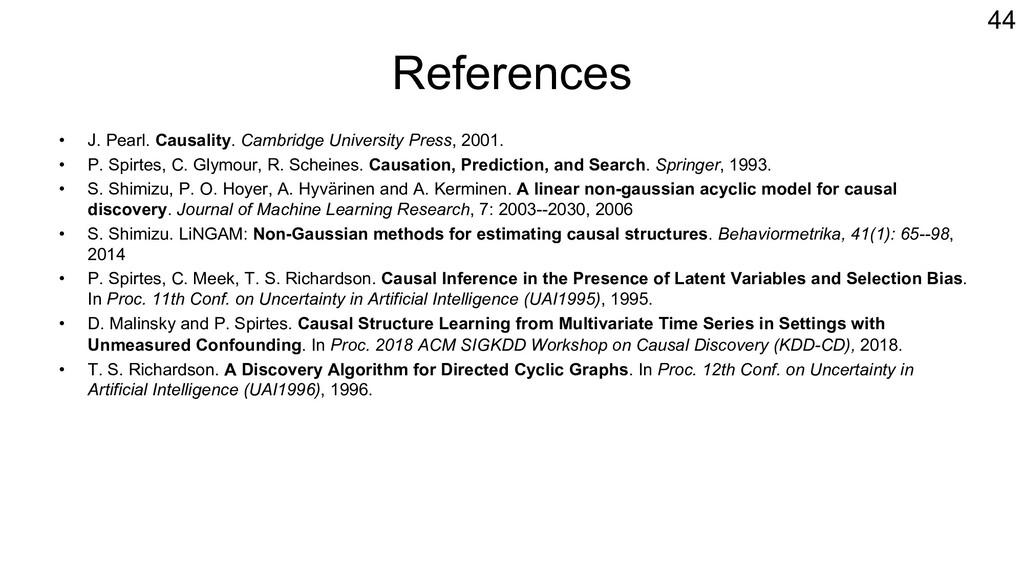 References • J. Pearl. Causality. Cambridge Uni...