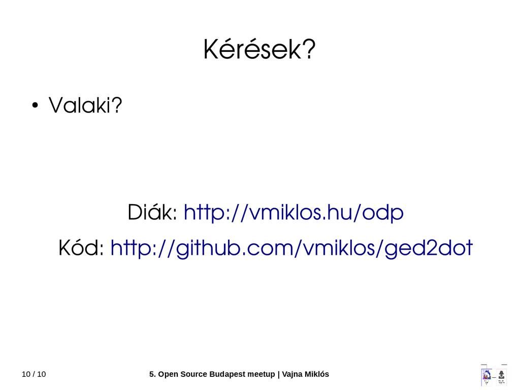 10 / 10 5. Open Source Budapest meetup   Vajna ...