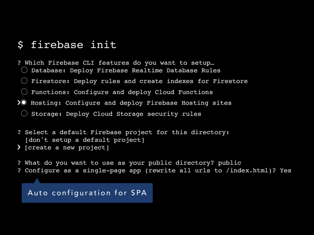 $ firebase init ? Which Firebase CLI features d...