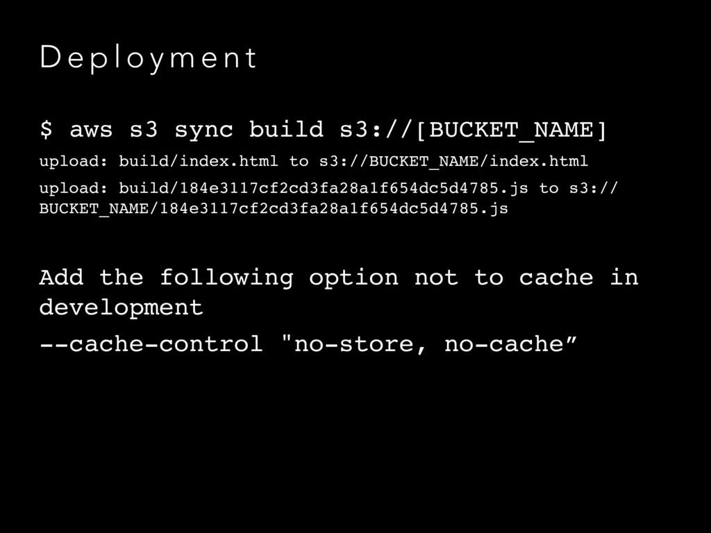 D e p l o y m e n t $ aws s3 sync build s3://[B...