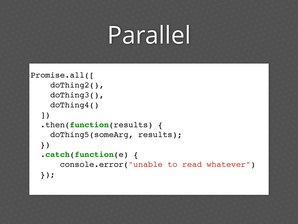 Parallel Promise.all([ doThing2(), doThing3(), ...