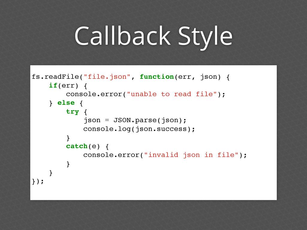 "Callback Style fs.readFile(""file.json"", functio..."