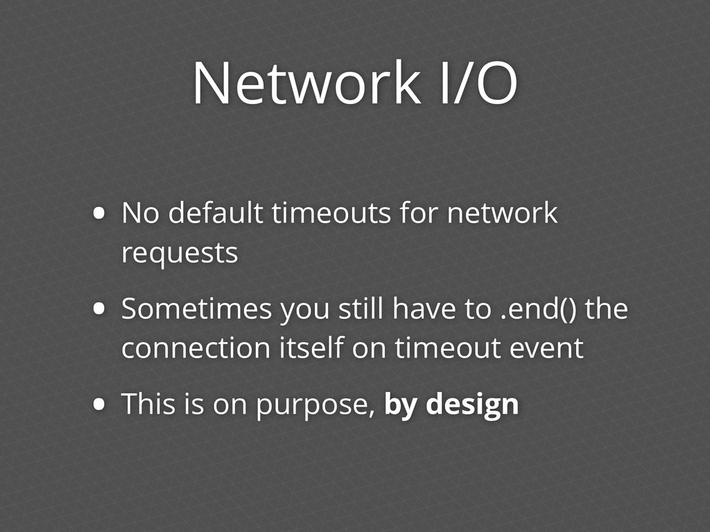 Network I/O • No default timeouts for network r...