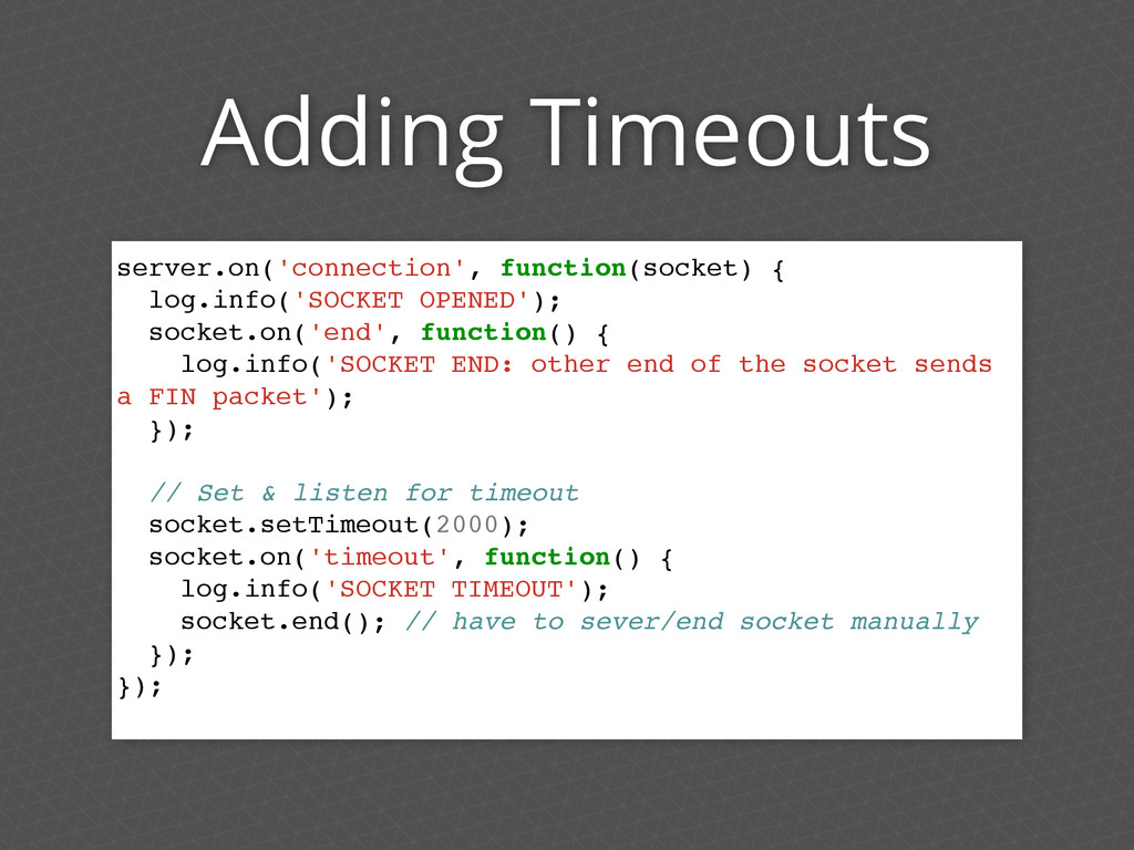 Adding Timeouts server.on('connection', functio...