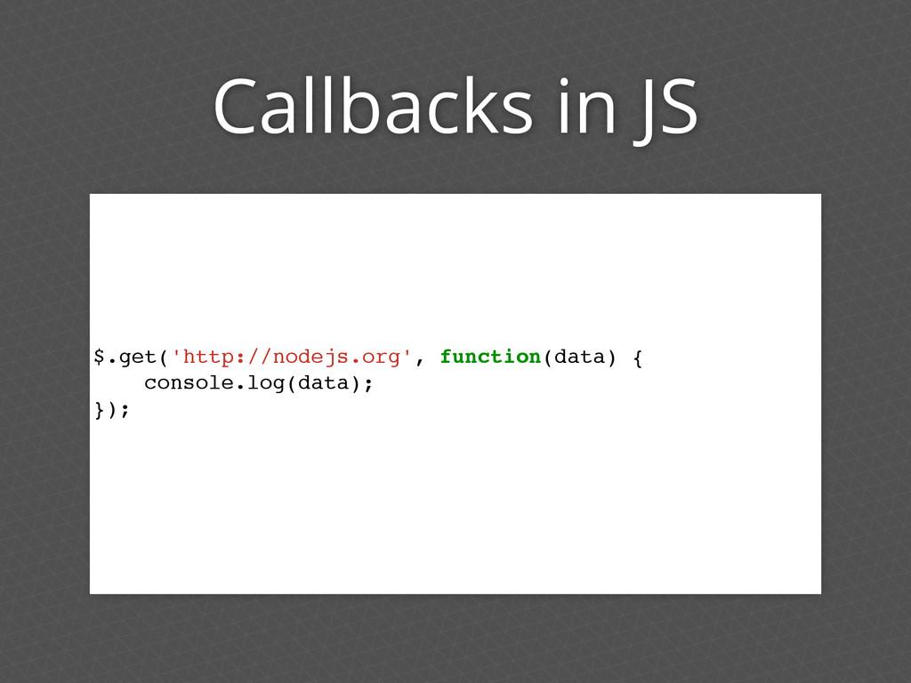 Callbacks in JS $.get('http://nodejs.org', func...