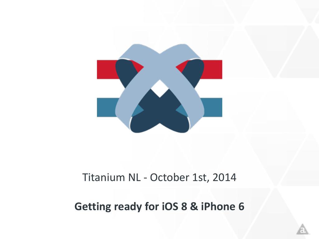 Titanium NL -‐ October 1st, 201...