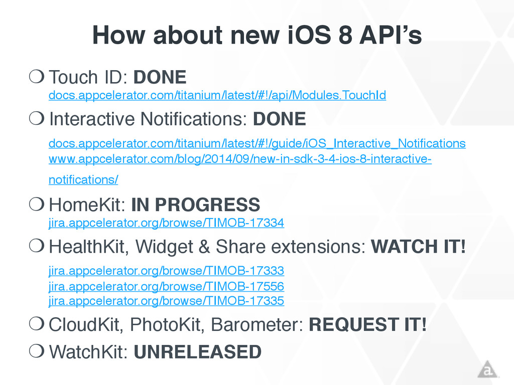How about new iOS 8 API's ❍ Touch ID: DONE doc...