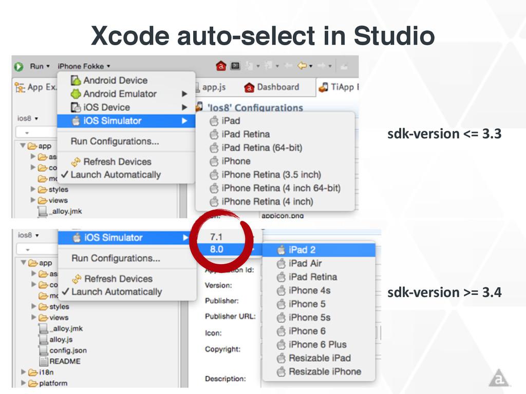 Xcode auto-select in Studio sdk-‐version <=...