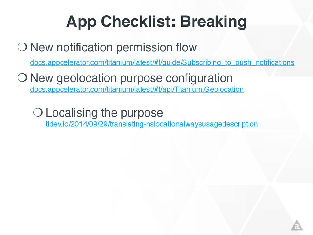 App Checklist: Breaking ❍ New notification perm...