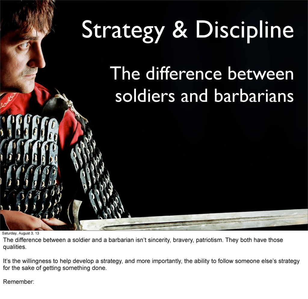 Strategy & Discipline The difference between so...