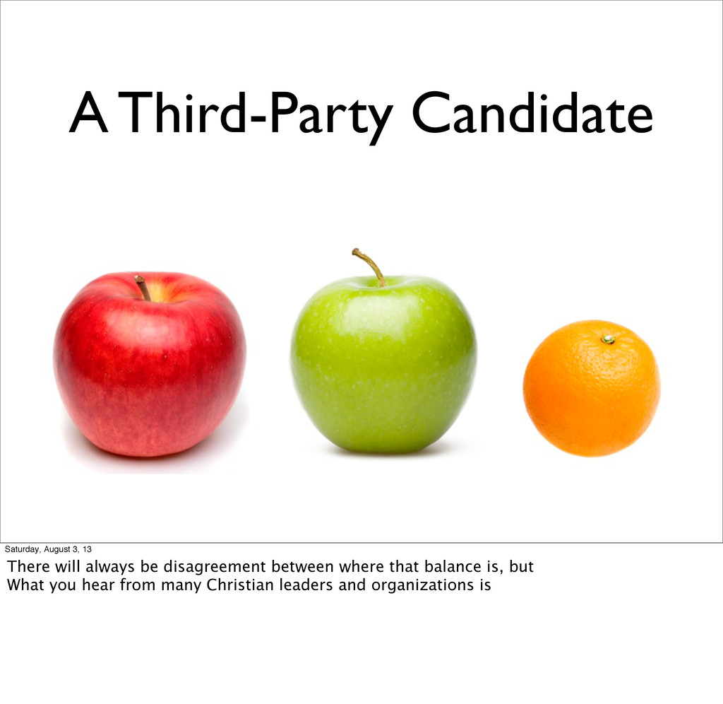 A Third-Party Candidate Saturday, August 3, 13 ...