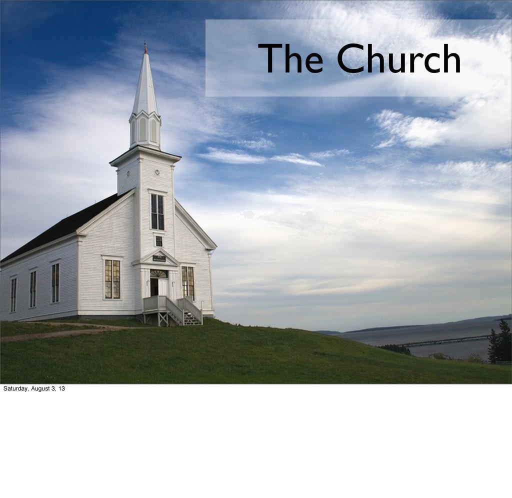 The Church Saturday, August 3, 13