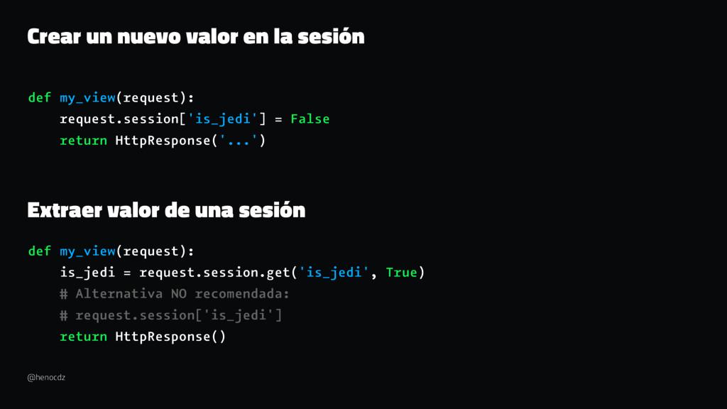 Crear un nuevo valor en la sesión def my_view(r...