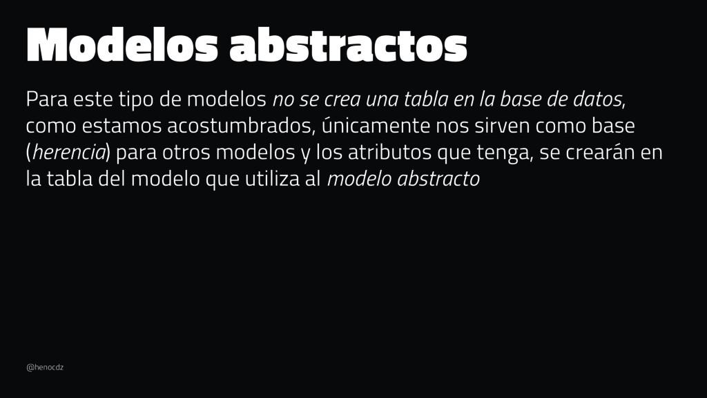 Modelos abstractos Para este tipo de modelos no...