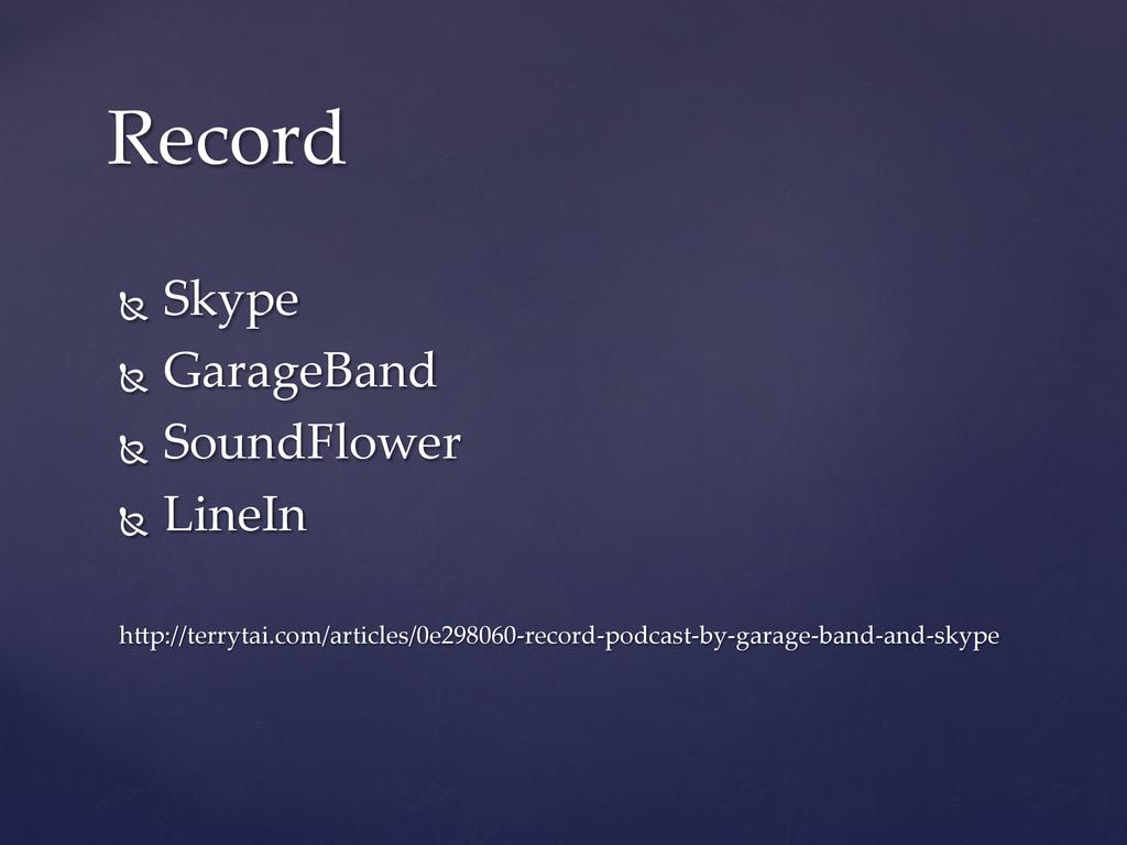 Ñ Skype Ñ GarageBand Ñ SoundFlower...