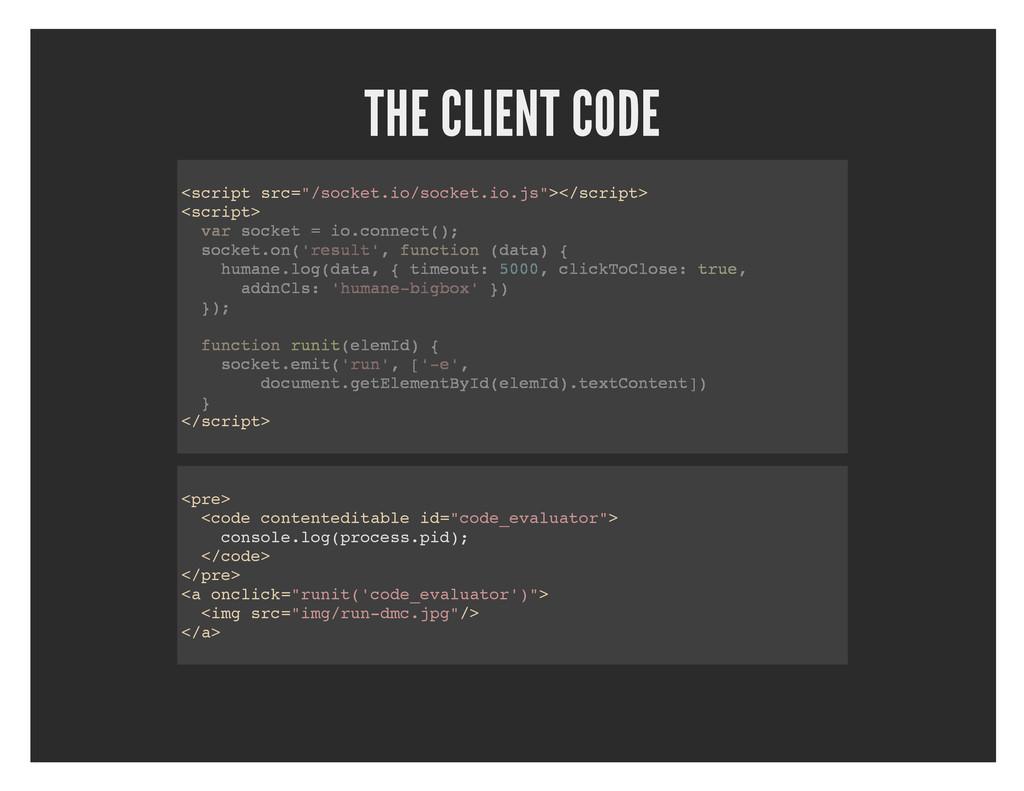"""THE CLIENT CODE <script src=""""/socket.io/socket...."""