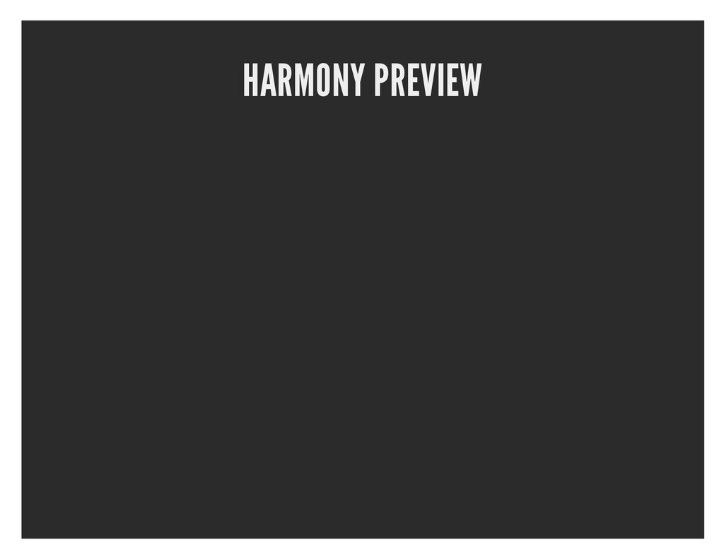 HARMONY PREVIEW