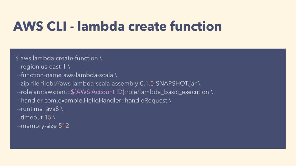 AWS CLI - lambda create function $ aws lambda c...