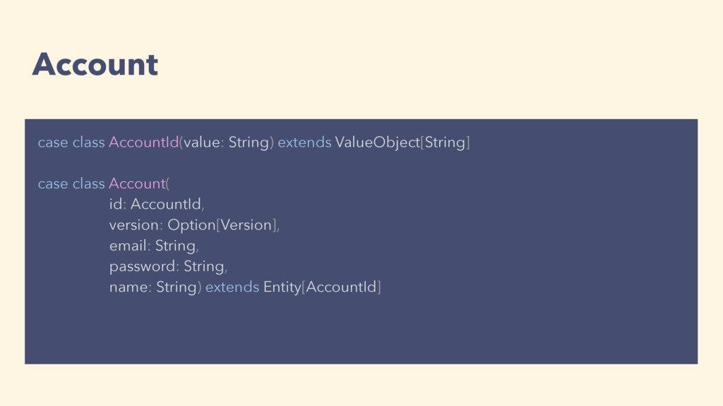 Account case class AccountId(value: String) ext...
