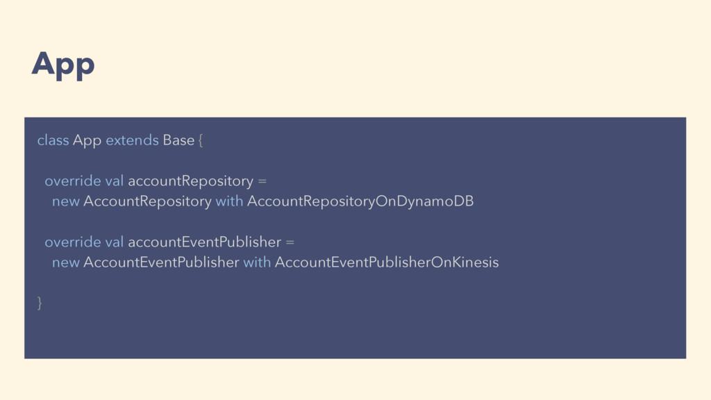 App class App extends Base { override val accou...