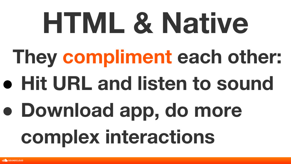 HTML & Native They compliment each other: ● Hit...