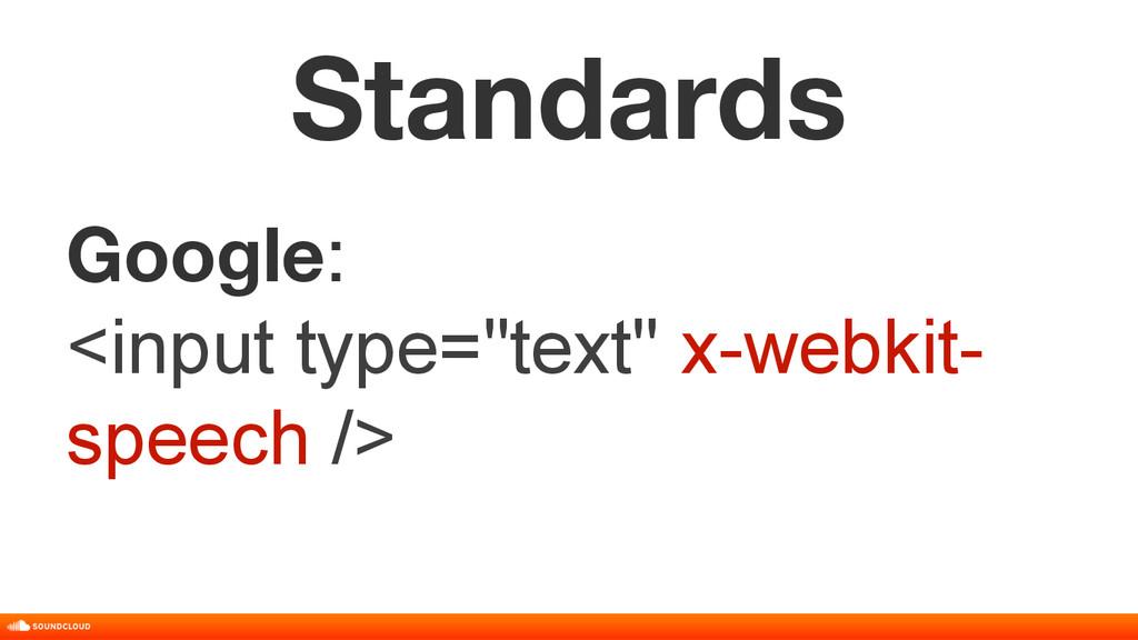 "Standards Google: <input type=""text"" x-webkit- ..."