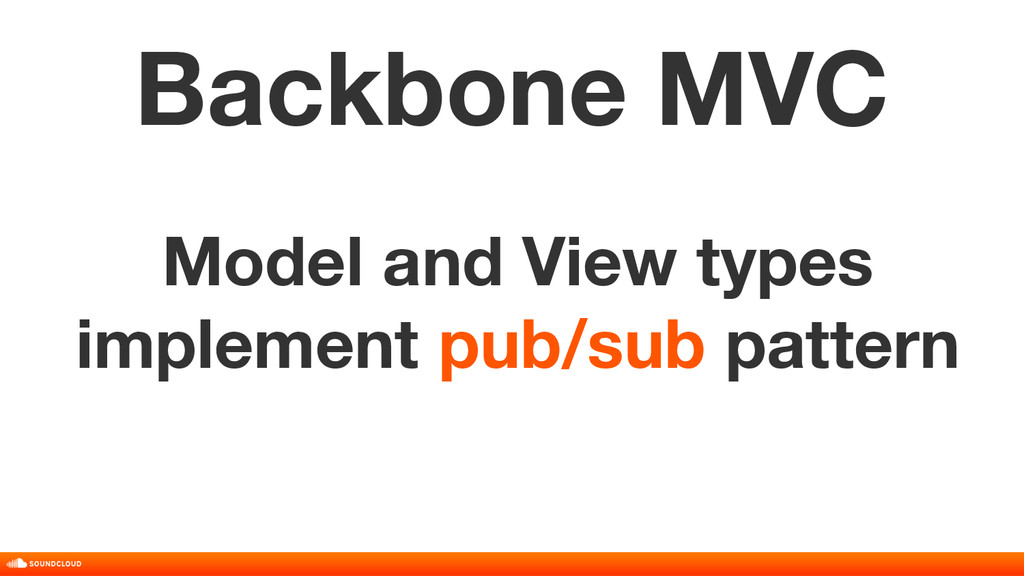 Model and View types implement pub/sub pattern ...