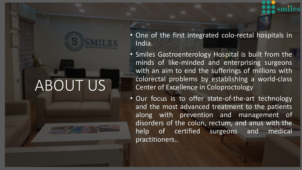 ABOUT US • One of the first integrated colo-rec...