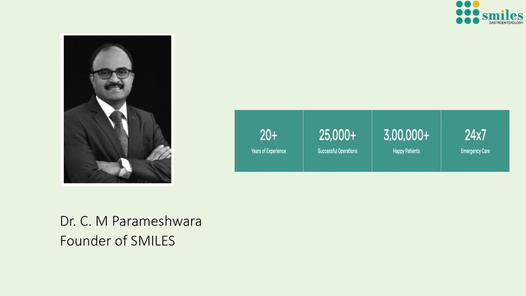 Dr. C. M Parameshwara Founder of SMILES