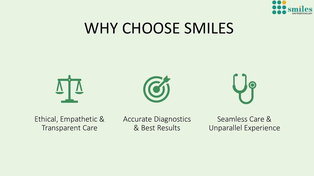 WHY CHOOSE SMILES Ethical, Empathetic & Transpa...
