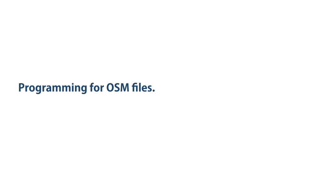 Programming for OSM files.