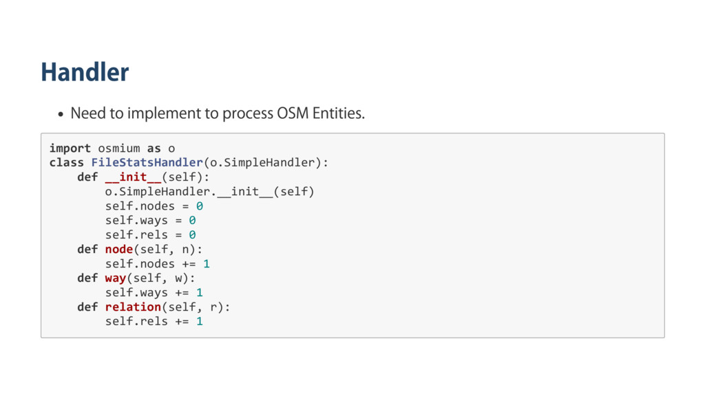 Handler Need to implement to process OSM Entiti...