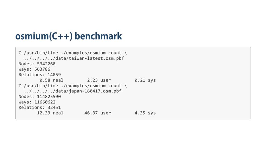 osmium(C++) benchmark % / u s r / b i n / t i m...