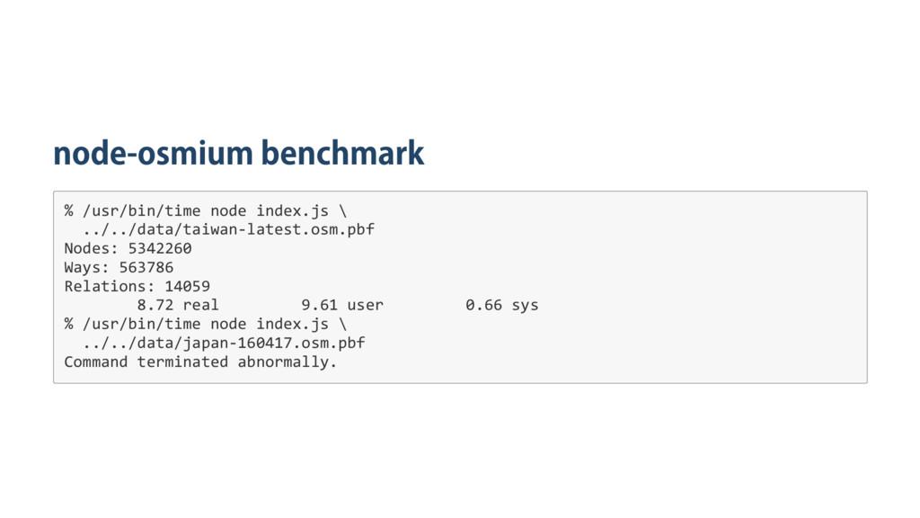 node‑osmium benchmark % / u s r / b i n / t i m...