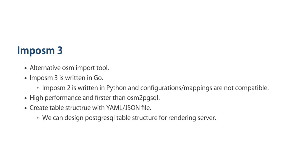 Imposm 3 Alternative osm import tool. Imposm 3 ...