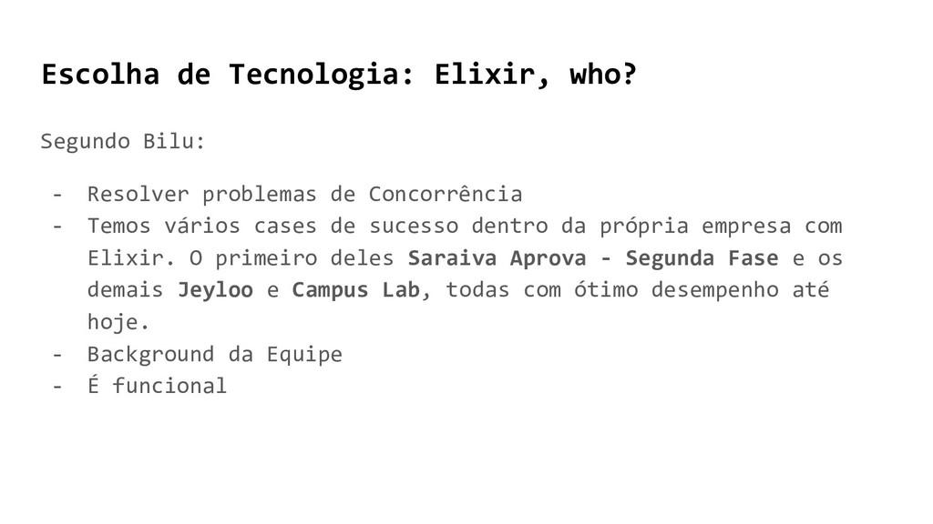 Escolha de Tecnologia: Elixir, who? Segundo Bil...
