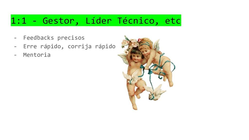 1:1 - Gestor, Líder Técnico, etc - Feedbacks pr...