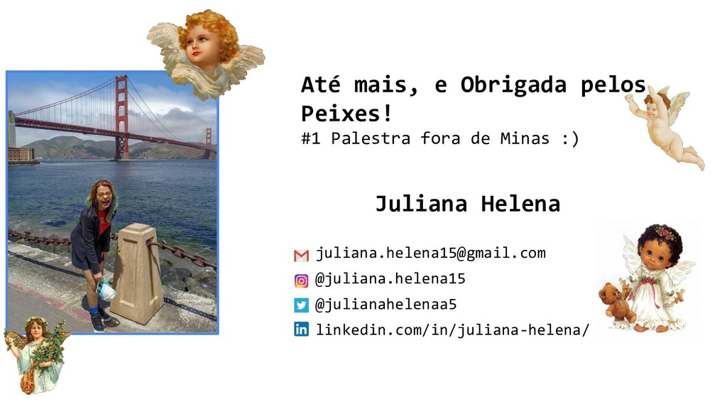 Juliana Helena juliana.helena15@gmail.com @juli...