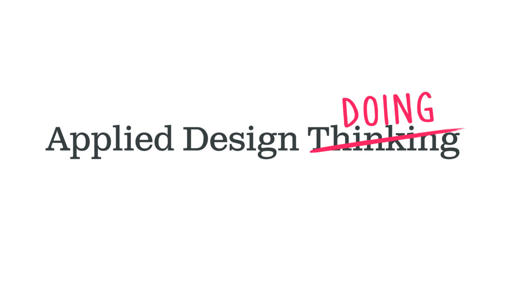 Applied Design Thinking doing