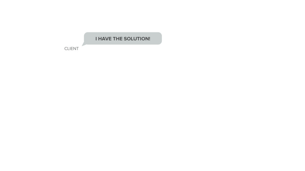 Title (H1) I HAVE THE SOLUTION! CLIENT