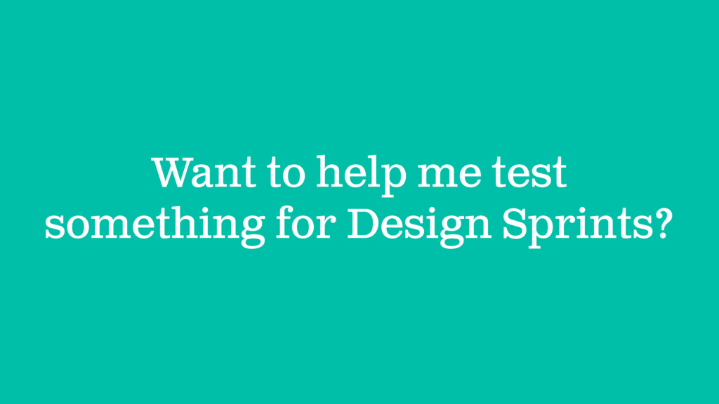 Want to help me test something for Design Sprin...
