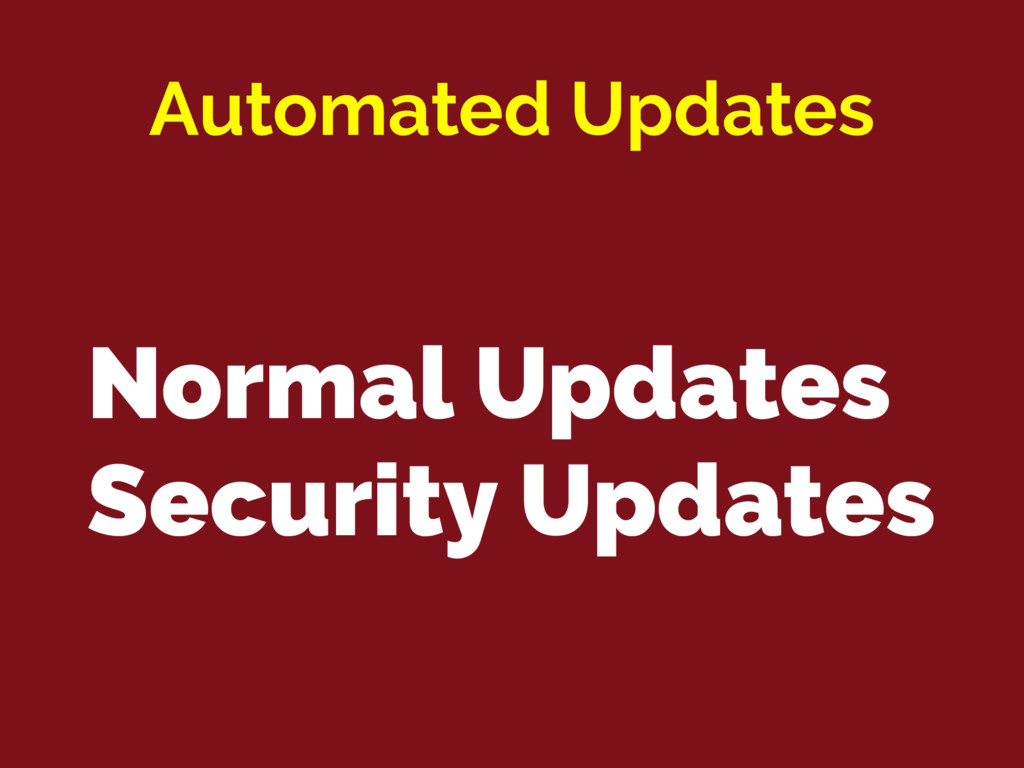 Normal Updates Security Updates Automated Updat...