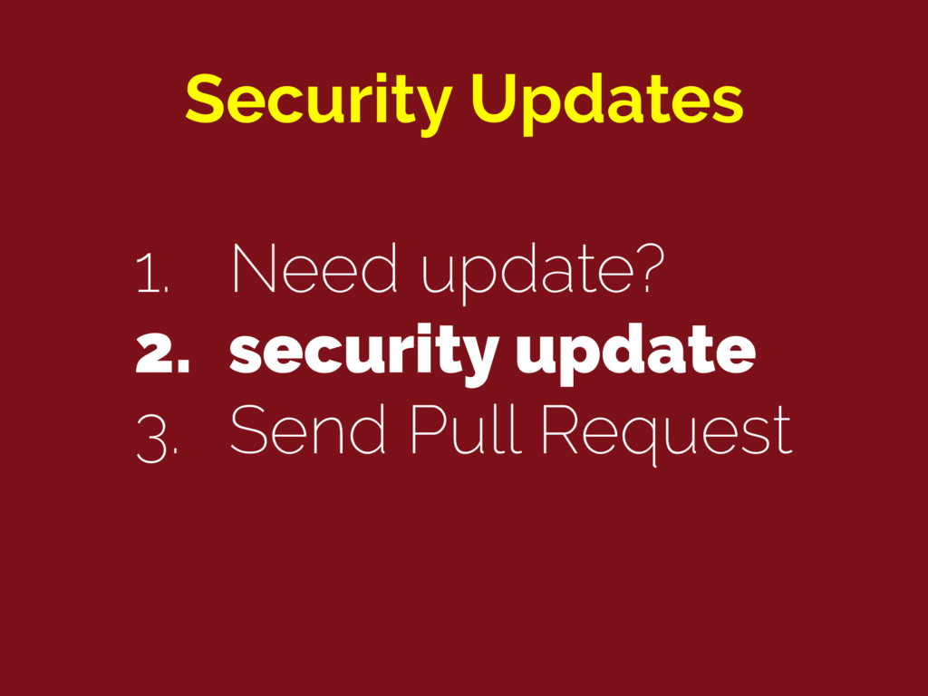 Security Updates 1. Need update? 2. security up...