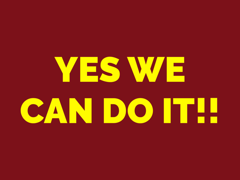 YES WE CAN DO IT!!