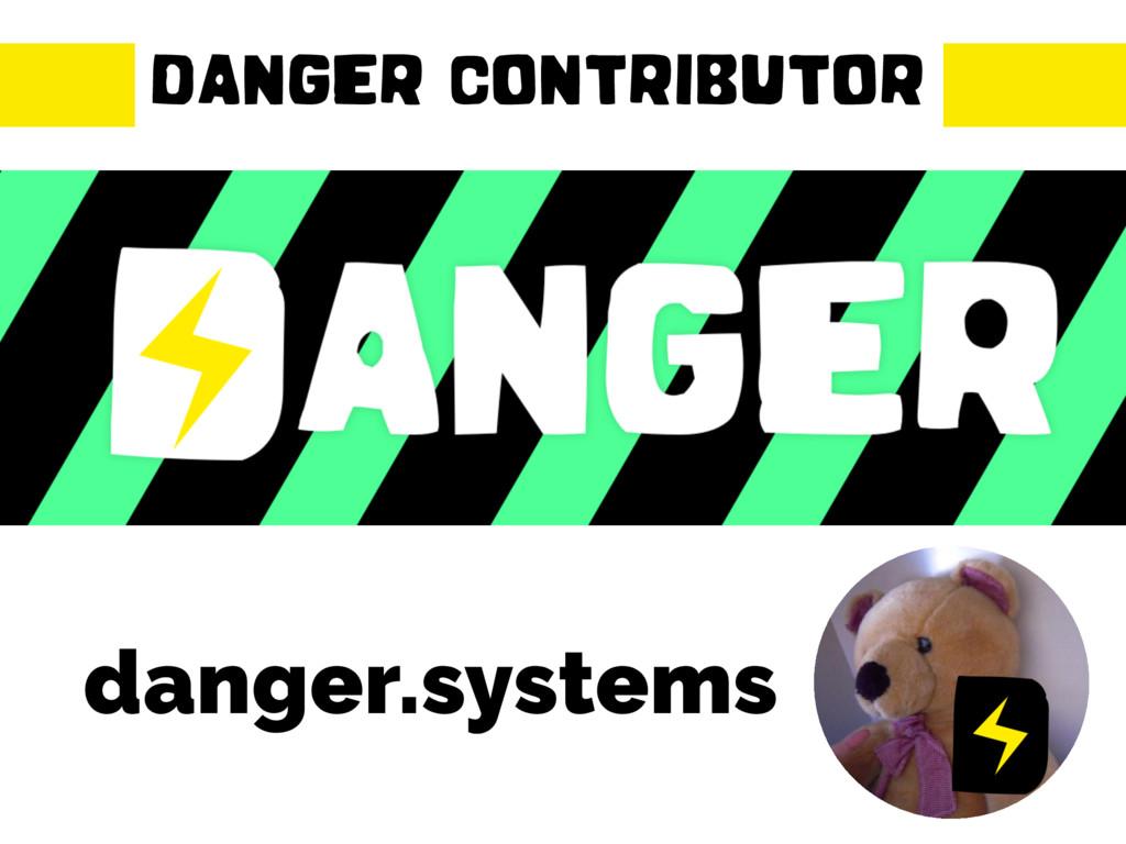 DANGER CONTRIBUTOR danger.systems