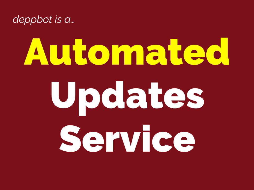 deppbot is a… Automated Updates Service